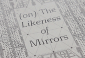 (on) The Likeness of Mirrors